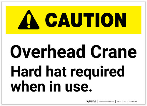 Caution: Overhead Crane/Hard Hat Required When in Use - Label