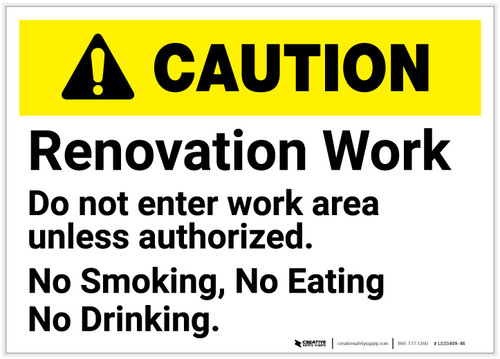 Caution: Renovation Work No Entry No Smoking Eating Drinking - Label
