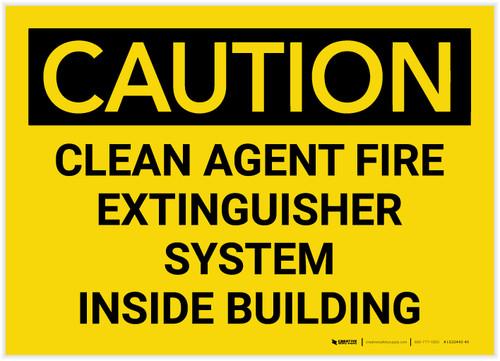 Caution: Clean Agent Fire Extinguisher System Inside Building - Label