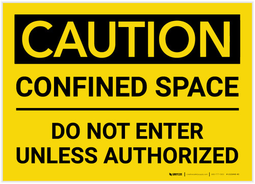 Caution: Confined Space Do Not Enter Unless Authorized - Label
