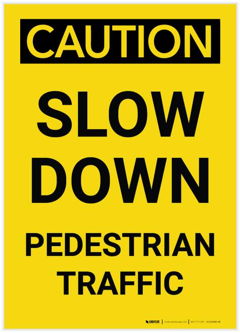 Caution: Slow Down Pedestrian Traffic Portrait - Label