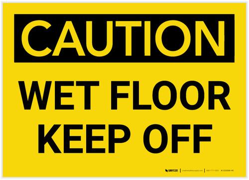 Caution: Wet Floor Keep Off - Label
