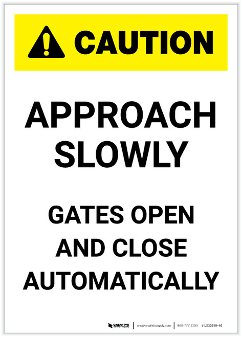 Caution: Approach Slowly Gates Open And Close Automatically Portrait - Label