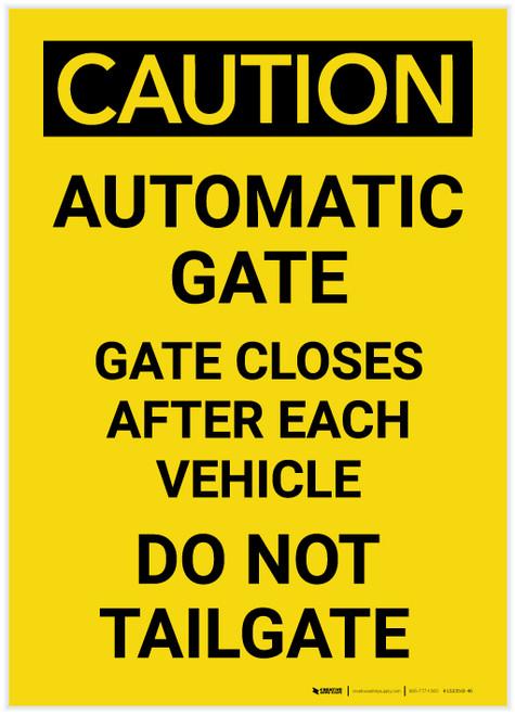 Caution: Automatic Gate Closes After Each Vehicle Portrait - Label