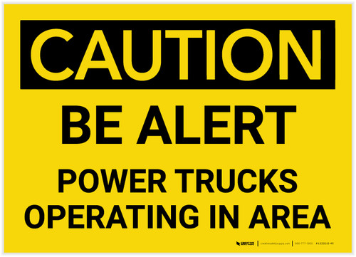 Caution: Be Alert Power Trucks Operating In Area - Label