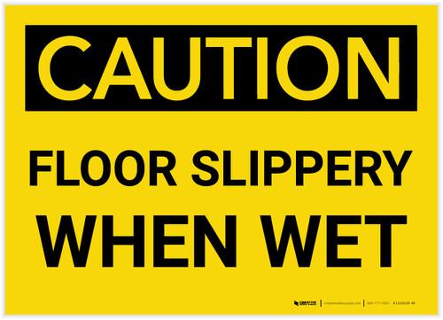 Caution: Floor Slippery When Wet - Label