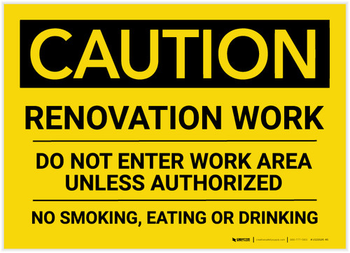 Caution: Renovation Work Do Not Enter Work Area Unless Authorized No Smoking Eating Drinking - Label