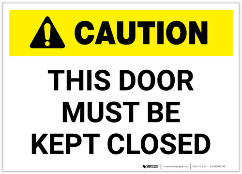 Caution: This Door Must Be Kept Closed - Label