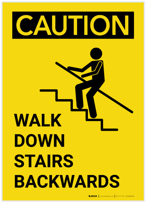 Caution: Walk Down Stairs Backwards Portrait with Graphic - Label