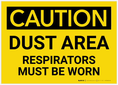 Caution: Dust Area Respirators Must be Worn - Label