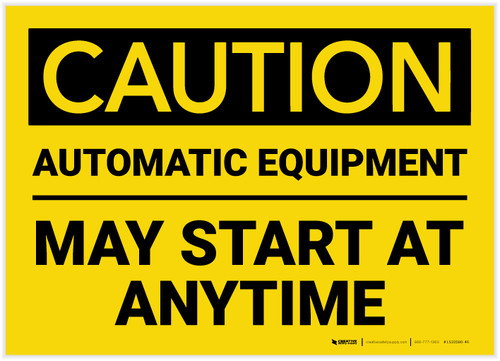 Caution: Automatic Equipment May Start At Anytime - Label