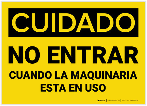 Caution: Do Not Enter When Machinery is in Use Spanish - Label