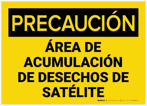 Caution: Satellite Waste Accumulations Area Spanish - Label