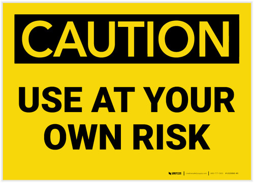 Caution: Use At Your Own Risk - Label