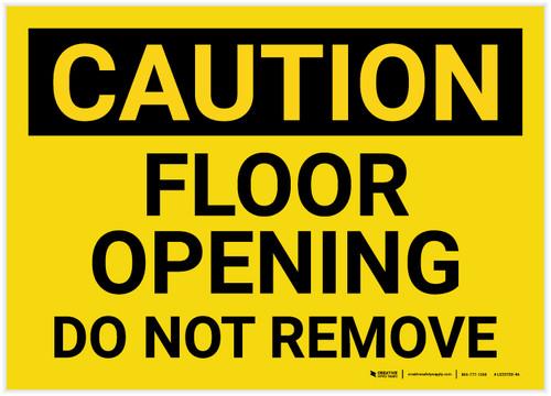 Caution: Floor Opening Do Not Remove Landscape - Label