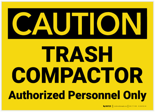 Caution: Trash Compactor Authorized Personnel Only Landscape - Label