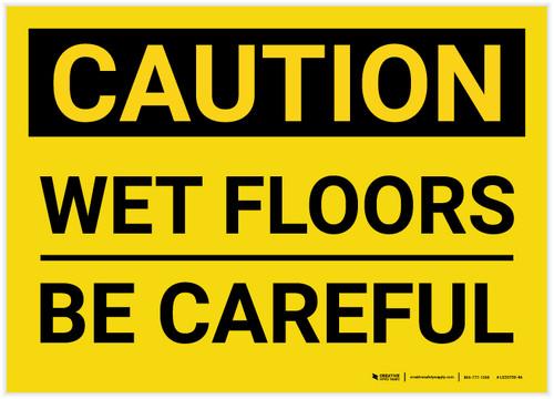 Caution: Wet Floors Be Careful Landscape - Label