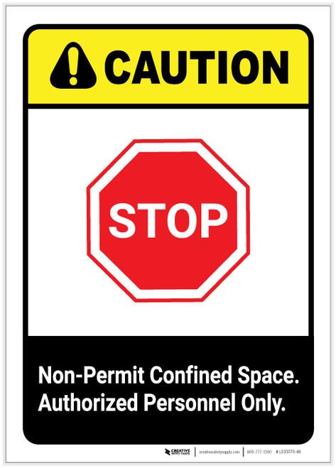 Caution: Non Permit Confined Space ANSI Portrait - Label