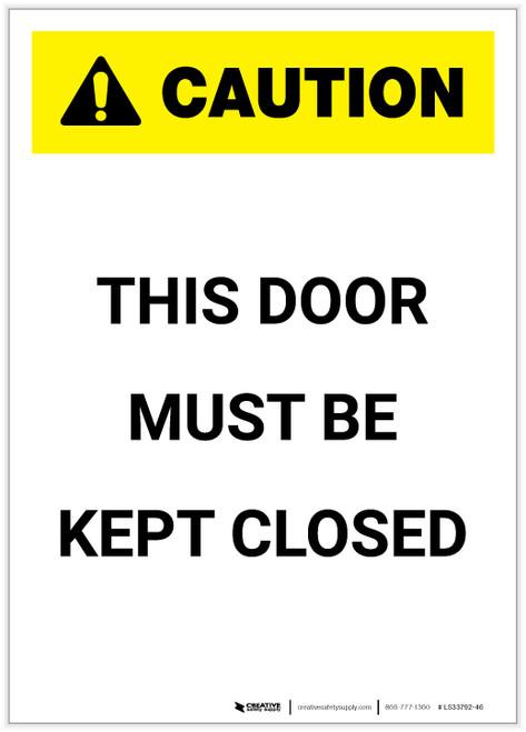 Caution: This Door Must Be Kept Closed Portrait - Label