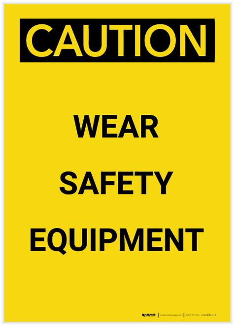 Caution: PPE Wear Safety Equipment Portrait - Label