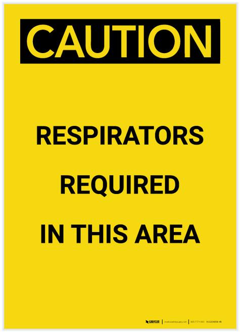 Caution: Respirators Required in This Area Portrait - Label
