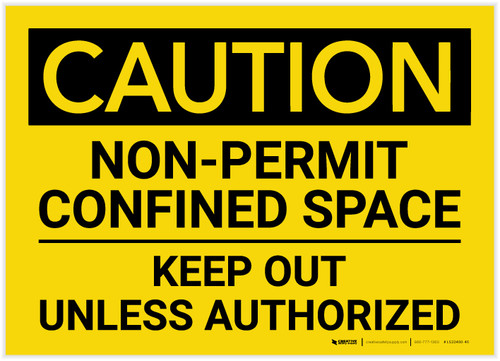 Caution: Non Permit Confined Space Keep Out Unless Authorized - Label