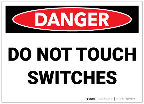 Danger: Do Not Touch Switches - Label