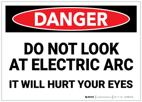 Danger: Do Not Look at Electric Arc - It Will Hurt Your Eyes - Label