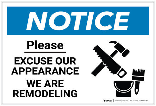 Notice: Please - Excuse Our Appearance - We Area Remodeling - Label