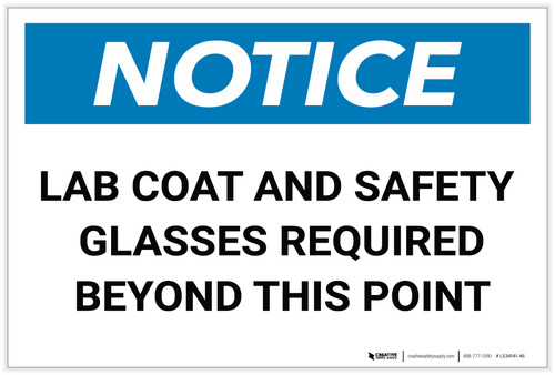 Notice: Lab Coat Safety Glasses Required Beyond this Point - Label