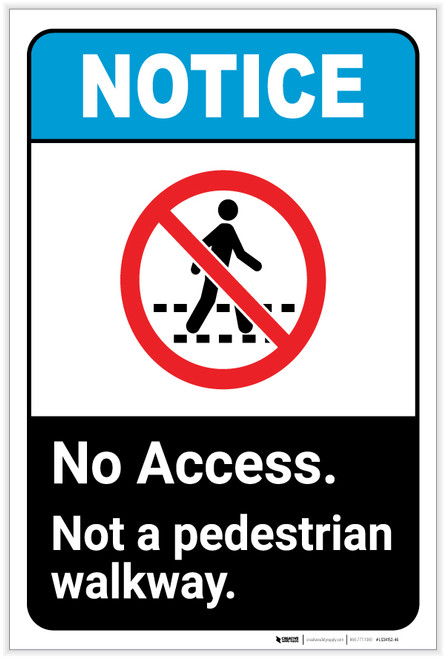 Notice: No Access - Not A Pedestrian Walkway Portrait ANSI - Label