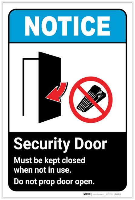 Notice: Security Door Must be Kept Closed When Not in Use - Do Not Prop Door Open ANSI - Label