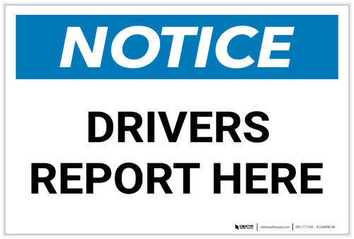 Notice: Drivers Report Here - Label