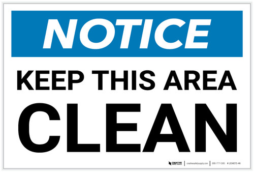 Notice: Keep this Area Clean - Label