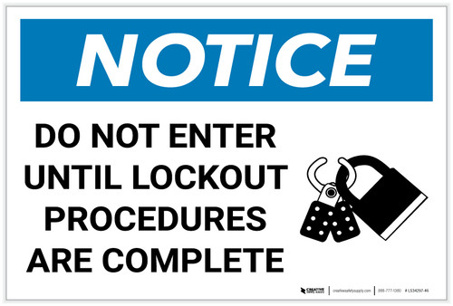 Notice: Do Not Enter Until Lockout Procedures Are Complete with Icon - Label
