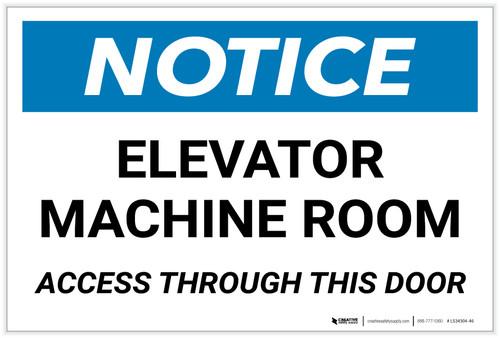 Notice: Elevator Machine Room - Access Through This Door - Label