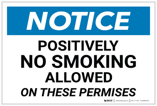 Notice: No Smoking Allowed On These Premises - Label