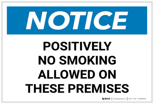 Notice: Positively No Smoking Allowed On These Premises - Label