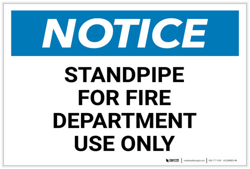 Notice: Standpipe For Fire Department Use Only - Label