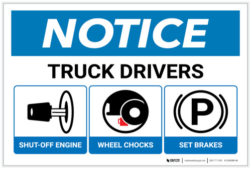 Notice: Truck Drivers Shut-Off Engine Set Brakes Wheel Chocks with Icons - Label