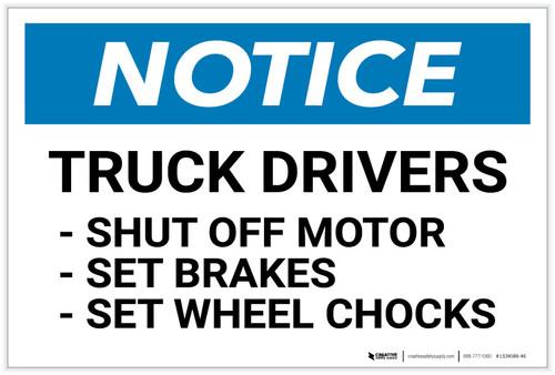 Notice: Truck Drivers - Shut Off Breaks/Set Breaks/Set Wheels Chocks - Label