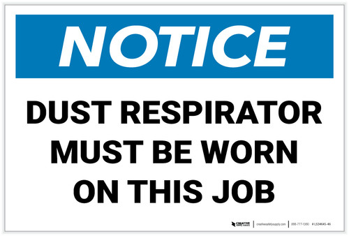 Notice: Dust Area Respirator Must Be Worn on This Job Landscape - Label