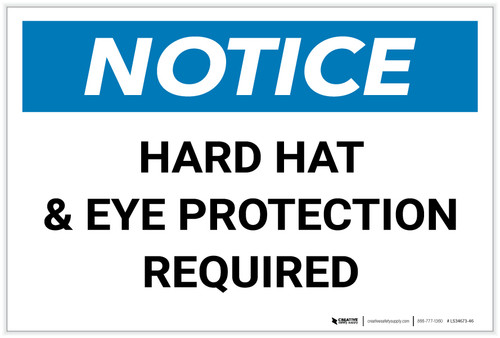 Notice: Hard Hat & Eye Protection Required Landscape - Label