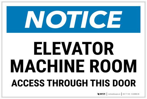 Notice: Elevator Machine Room - Access Through This Door Landscape - Label