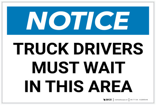 Notice: Truck Drivers Must Wait In This Area Landscape - Label
