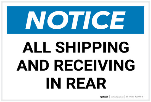 Notice: All Shipping Receiving In Rear Landscape - Label