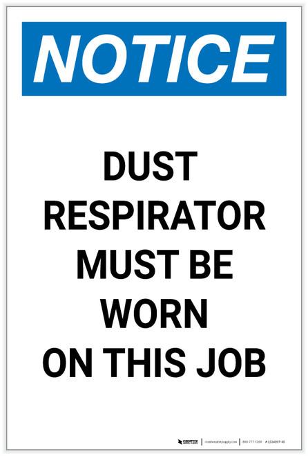 Notice: Dust Respirator Must Be Worn on This Job Portrait - Label