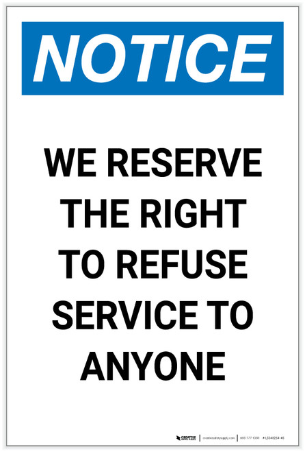 Notice: We Reserve the Right to Refuse Service Portrait - Label