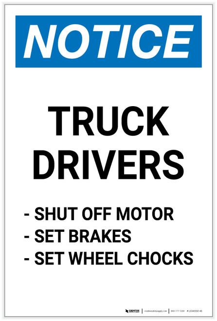 Notice: Truck Drivers - Shut-Off Engine/Set Brakes/Wheel Chocks Portrait - Label