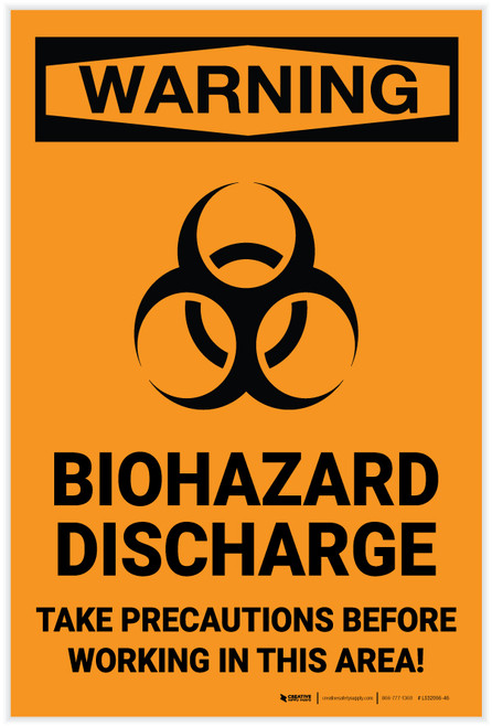 Warning: Biohazard Discharge Take Precautions Before Working In Area - Label